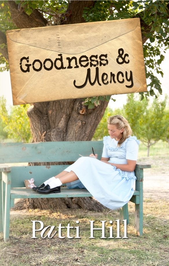 Goodness and Mercy by Patti Hill
